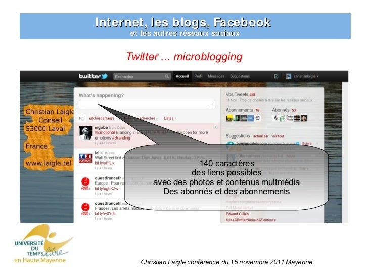 Internet, les blogs, Facebook      et les autres réseaux sociaux     Twitter ... microblogging                        140 ...