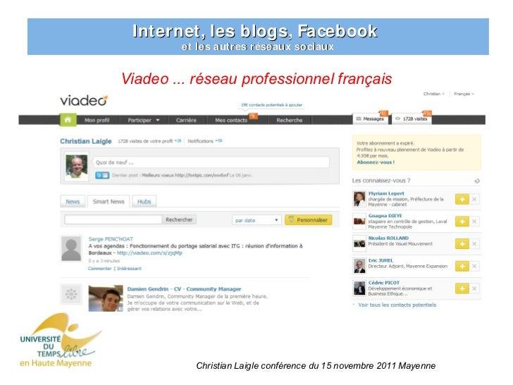 Internet, les blogs, Facebook         et les autres réseaux sociauxViadeo ... réseau professionnel français           Chri...