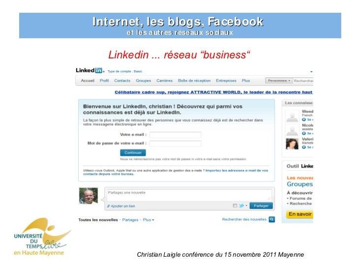 """Internet, les blogs, Facebook     et les autres réseaux sociaux  Linkedin ... réseau """"business""""        Christian Laigle co..."""