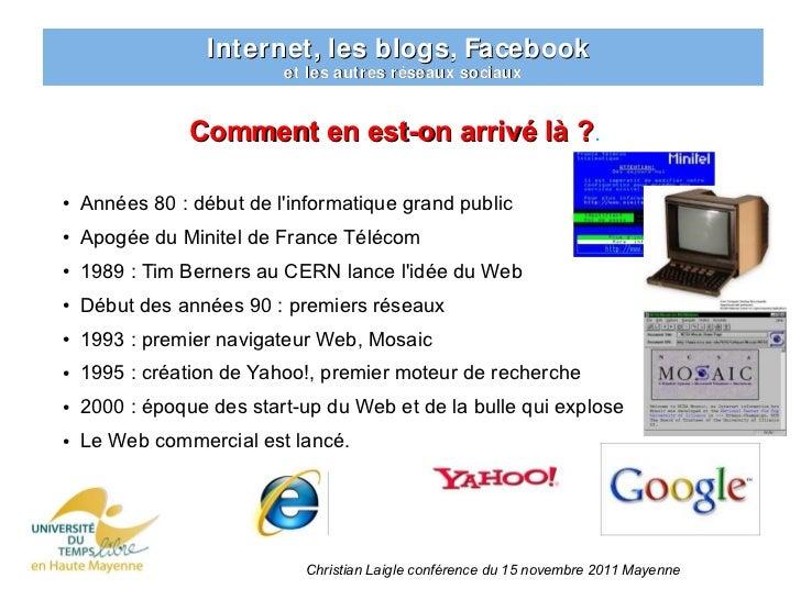 Internet, les blogs, Facebook                          et les autres réseaux sociaux                Comment en est-on arri...