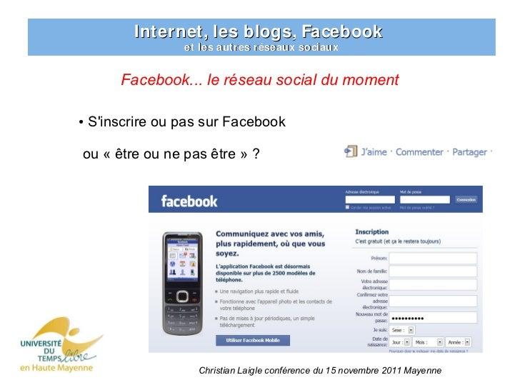 Internet, les blogs, Facebook                  et les autres réseaux sociaux        Facebook... le réseau social du moment...