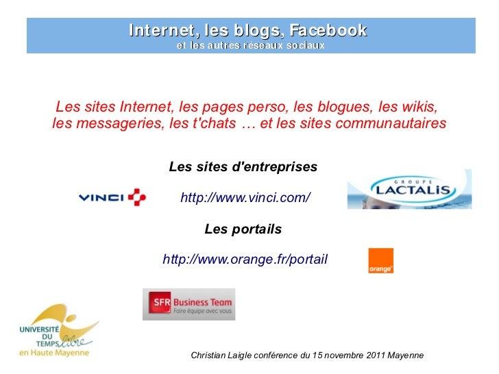 Internet, les blogs, Facebook                   et les autres réseaux sociaux Les sites Internet, les pages perso, les blo...
