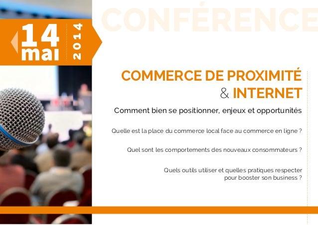conférence Commerce de proximité & internet Comment bien se positionner, enjeux et opportunités Quelle est la place du com...