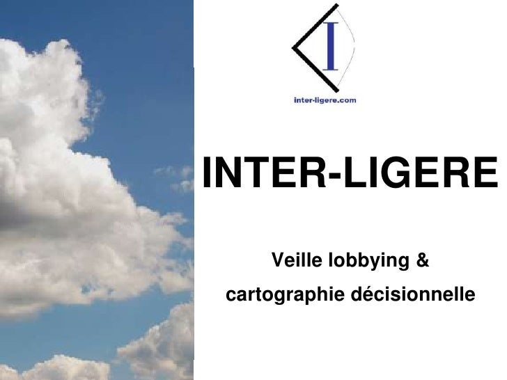 Inter-liGEreVeille lobbying &cartographie décisionnelle<br />