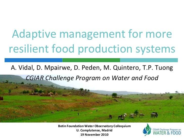 Adaptive management for more resilient food production systems<br />A. Vidal, D. Mpairwe, D. Peden, M. Quintero, T.P. Tuon...