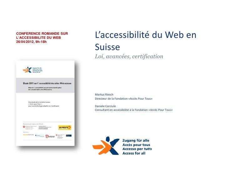 CONFERENCE ROMANDE SURL'ACCESSIBILITE DU WEB26/04/2012, 9h-18h                         L'accessibilité du Web en          ...
