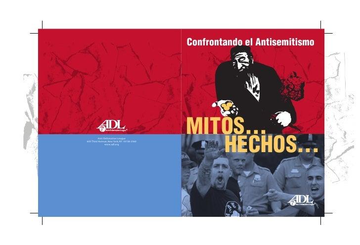 Confrontando el Antisemitismo     MITOS...    HECHOS...