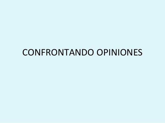 CONFRONTANDO OPINIONES