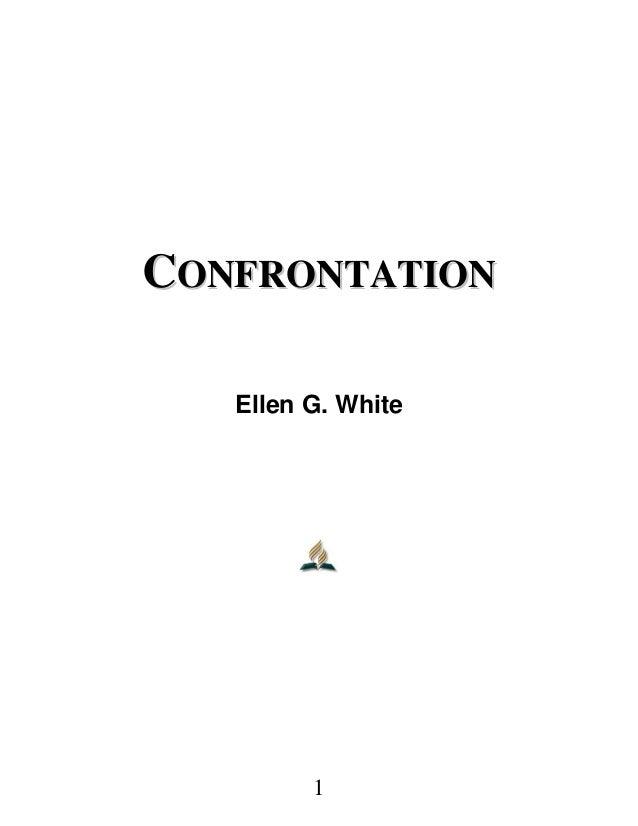 CCOONNFFRROONNTTAATTIIOONN Ellen G. White 1