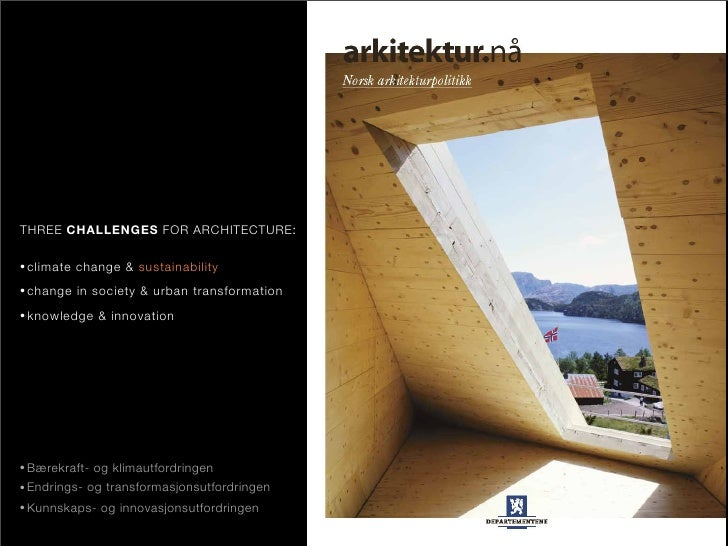 THREE CHALLENGES FOR ARCHITECTURE:  • climate   change & sustainability • change    in society & urban transformation • kn...