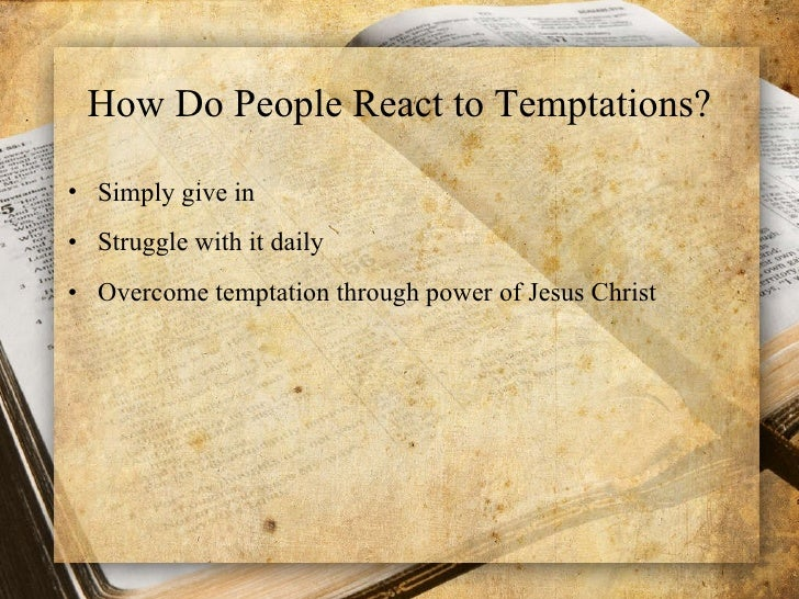 overcoming temptations Ignatian spirituality helps you become the person god intended by helping you face daily temptations such as moral issues and fear.