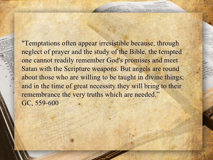 overcoming temptations 1 pray earnestly the word of god admonishes us to pray always in season and out of season every christ believing youth and teenagers that want to overcome temptations always must inculcate the habit of praying earnestly, purposefully and with total commitment to god.