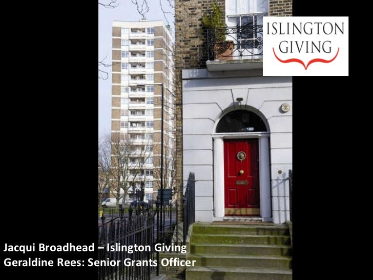 Jacqui Broadhead – Islington Giving Geraldine Rees: Senior Grants Officer