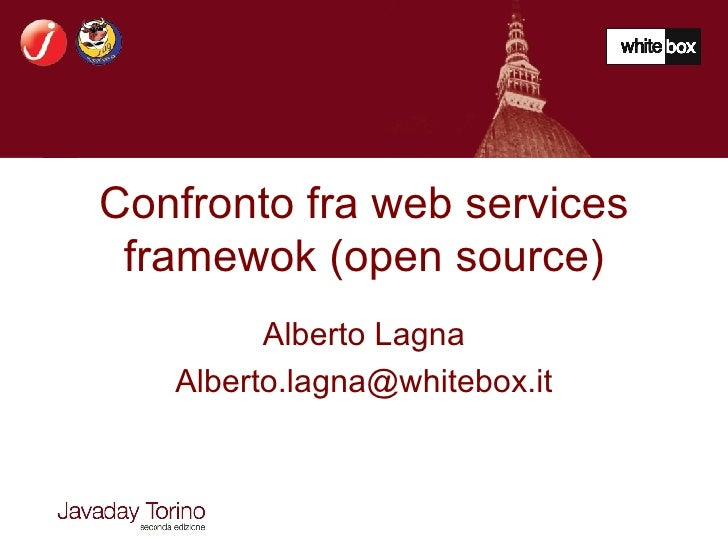 Confronto fra web services framewok (open source) Alberto Lagna [email_address]