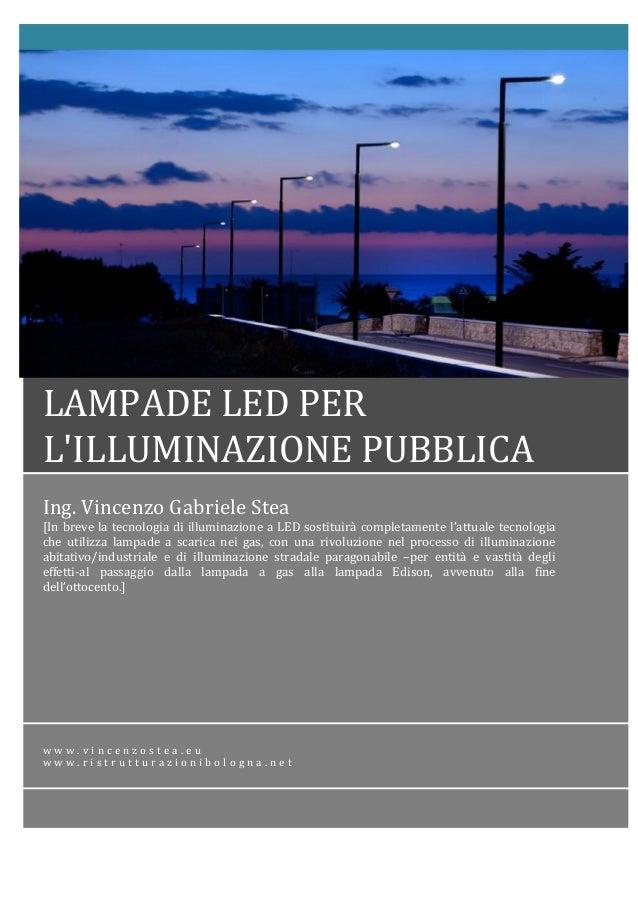 Confronto Lumen Watt Led.Confronto Led Lampada Vapori Di Sodio Per Illuminazione Pubblica