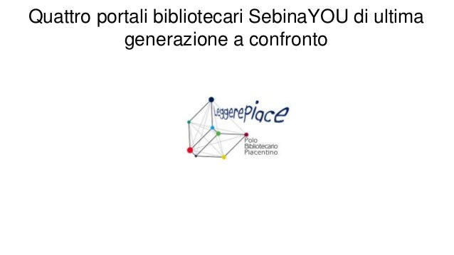 Quattro portali bibliotecari SebinaYOU di ultima generazione a confronto