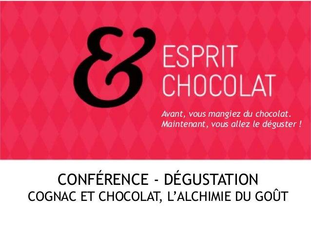 Avant, vous mangiez du chocolat. Maintenant, vous allez le déguster !  CONFÉRENCE - DÉGUSTATION COGNAC ET CHOCOLAT, L'ALCH...