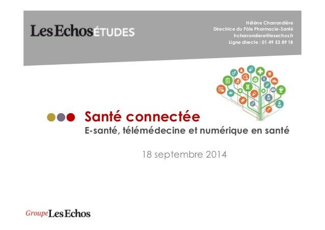Hélène Charrondière  Directrice du Pôle Pharmacie-Santé  hcharrondiere@lesechos.fr  Ligne directe : 01 49 53 89 18  Santé ...