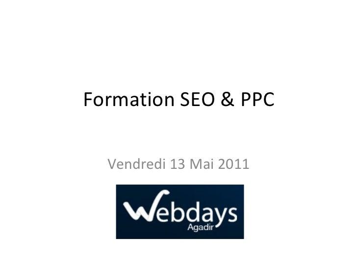 Formation SEO & PPC Vendredi 13 Mai 2011