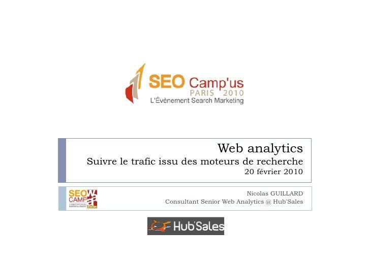 Web analytics Suivre le trafic issu des moteurs de recherche                                         20 février 2010      ...