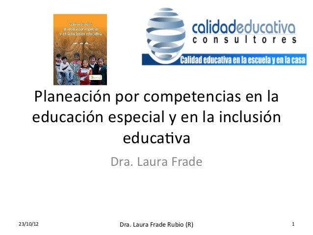 Planeación por competencias en la        educación especial y en la inclusión                       ...