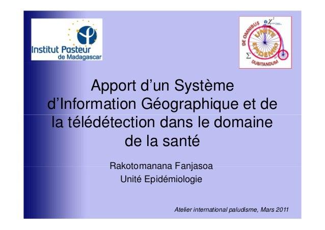 Apport d'un Systèmed'Information Géographique et de la télédétection dans le domaine            de la santé        Rakotom...