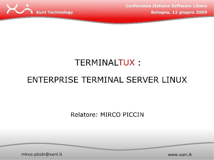 TERMINALTUX   E un un insieme di interventi sistemistici perlimplementazione di un Terminal Server Linux con              ...