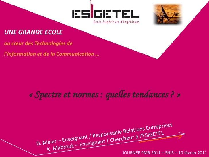 «Spectre et normes : quelles tendances ?»<br />UNE GRANDE ECOLE <br />au cœur des Technologies de <br />l'Information et...