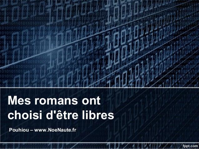 Mes romans ont choisi d'être libres Pouhiou – www.NoeNaute.fr
