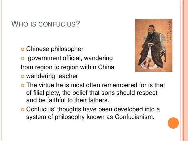 the life of confucius and his philosophical system of confucianism Confucius used this facility to train his students'minds and to impart wisdom to  them  this system is known as confucianism:a religion to some, a philosophy  to others  an indivisiblesense of the dignity of human life where ever it appears.