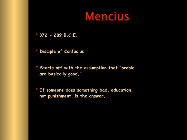an analysis of confucianism in the story of mencius and goodness Main concepts of confucianism: the twin concepts of jen and li are often said to constitute the basis of confucianism a jen (wren): human heartedness goodness benevolence, man-to-man-ness what makes man distinctively human (that which gives human beings their humanity.
