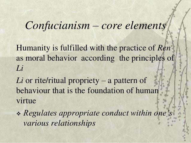 confucian ren Essential beliefs of confucianism include maintaining a sense of doing the right things, serving superiors diligently and showing loyally while displaying benevolence toward others confucianism.