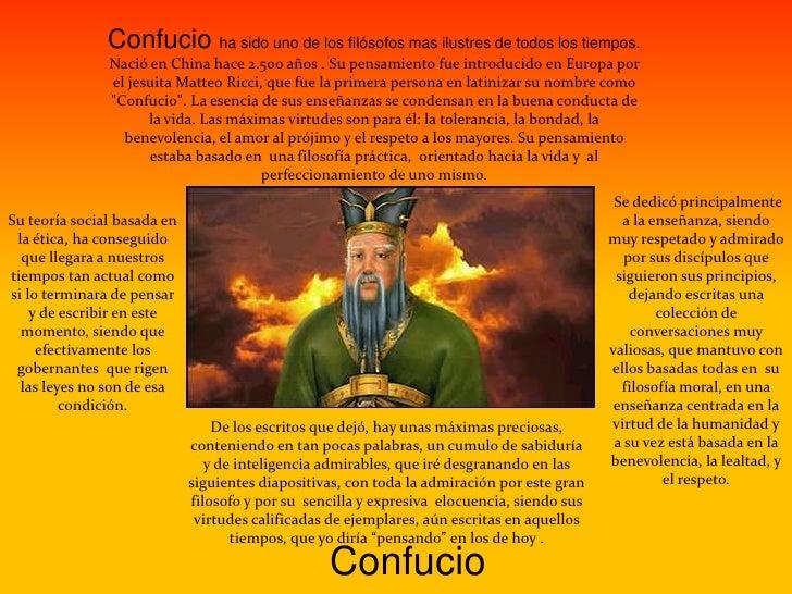 Confucio ha sido uno de los filósofos mas ilustres de todos los tiempos. Nació en China hace 2.500 años . Su pensamiento f...
