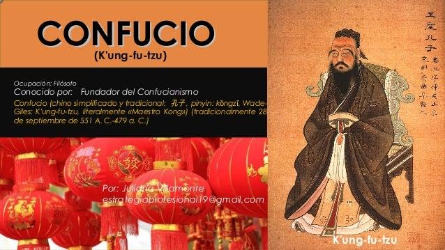 CONFUCIOCONFUCIO Confucio (chino simplificado y tradicional: 孔子 , pinyin: k ngz , Wade-ǒ ǐ Giles: K'ung-fu-tzu, literalmen...