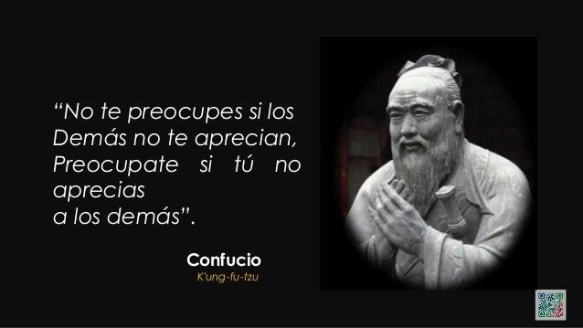 """""""Si ya sabes lo que tienes que hacer y no lo haces entonces Estas peor que antes"""". Confucio K'ung-fu-tzu"""