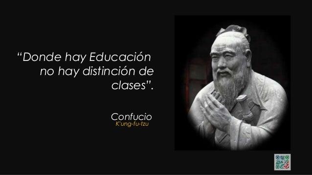 """Confucio """"Estudia el pasado si quieres pronosticar el futuro""""."""