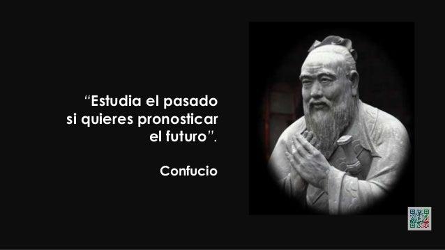"""Confucio """"Quien pretenda una Felicidad y sabiduría Constantes deberá Acomodarse a Frecuentes cambios""""."""