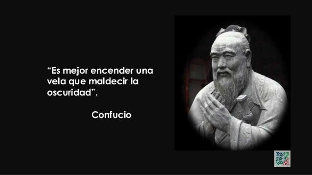 """Confucio """"No importa lo que hagas en la vida, hazlo Con todo tu corazón""""."""