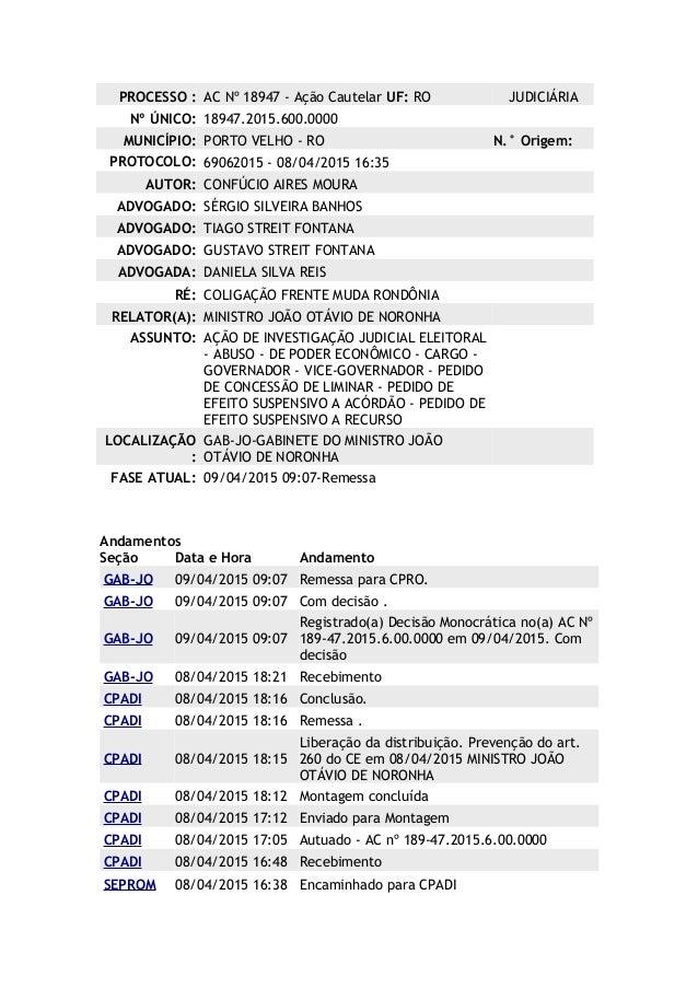 PROCESSO : AC Nº 18947 - Ação Cautelar UF: RO JUDICIÁRIA Nº ÚNICO: 18947.2015.600.0000 MUNICÍPIO: PORTO VELHO - RO N.° Ori...