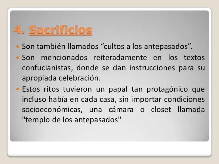 """4. Sacrificios Son también llamados """"cultos a los antepasados"""". Son mencionados reiteradamente en los textos  confuciani..."""