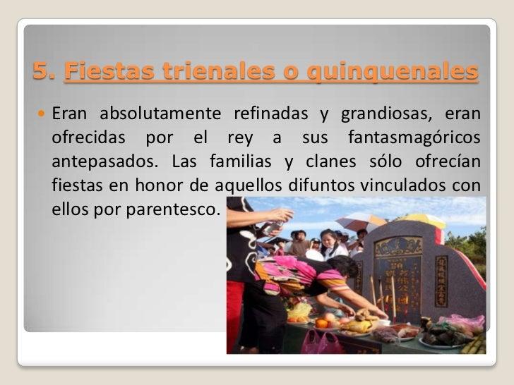 5. Fiestas trienales o quinquenales   Eran absolutamente refinadas y grandiosas, eran    ofrecidas por el rey a sus fanta...