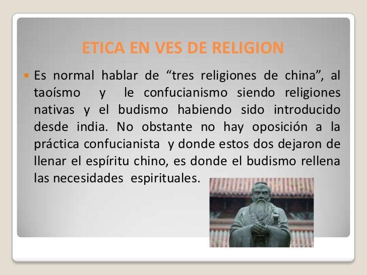 """ETICA EN VES DE RELIGION   Es normal hablar de """"tres religiones de china"""", al    taoísmo y le confucianismo siendo religi..."""