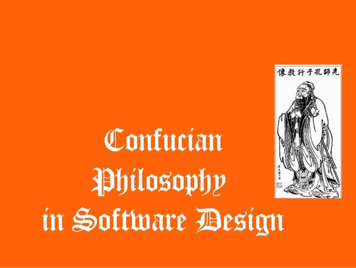 Confucian     Philosophy in Software Design
