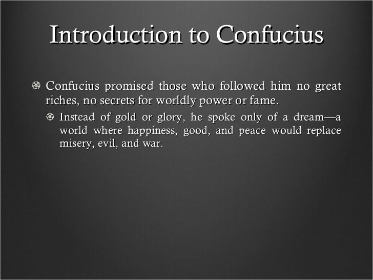 a biography of confucius and the history of confucianism Confucianism and chinese culture  confucianism centres on confucius's  the generations and a part of chinese history would certainly.