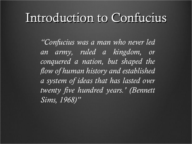 an introduction to the history of confucianism Confucius and confucianism - one of the most famous people in ancient china was a wise  he is the most adored person in chinese history confucius claimed no.