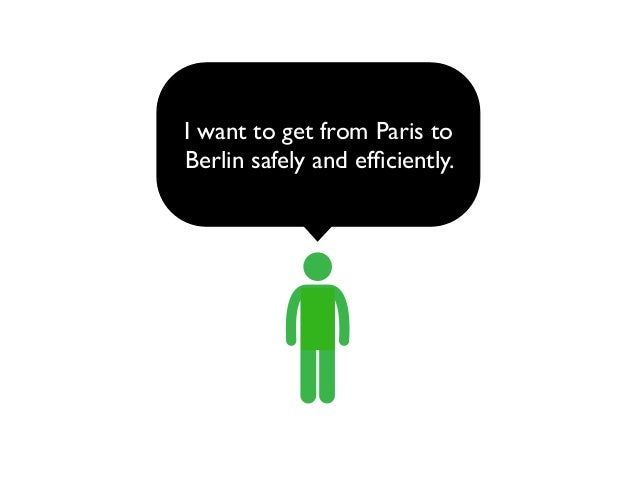 I want to get from Paris to Berlin safely and efficiently.