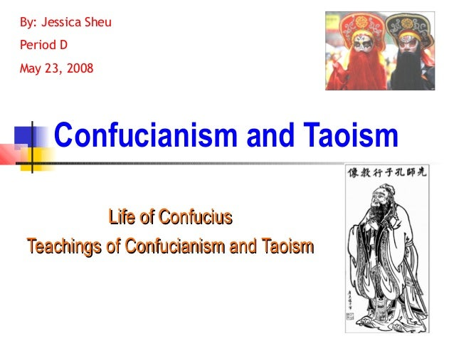 confucianism and taoism The three teachings taoism, buddhism and confucianism have been a backbone of chinese society and culture since the bronze age the three teachings are still.