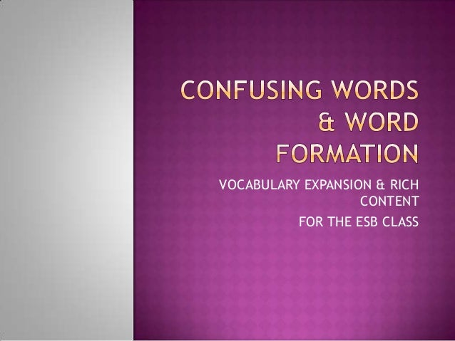 VOCABULARY EXPANSION & RICH                   CONTENT          FOR THE ESB CLASS