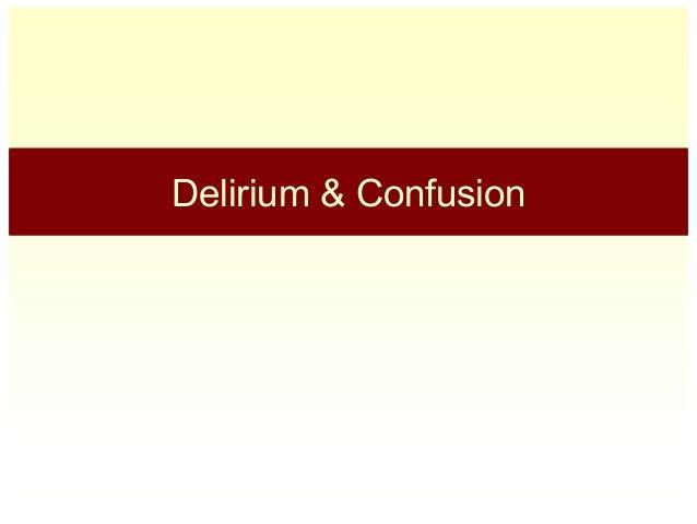 Delirium & Confusion