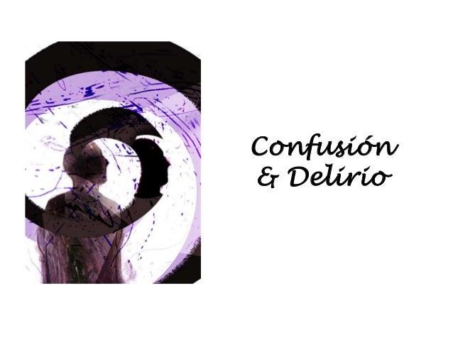 Confusión & Delirio